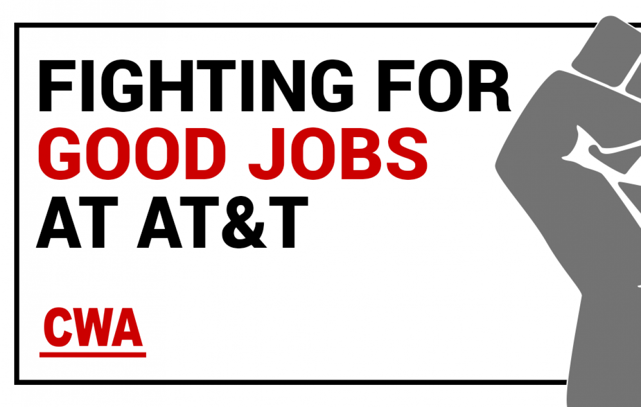 CWA Fighting for Good Jobs at ATT